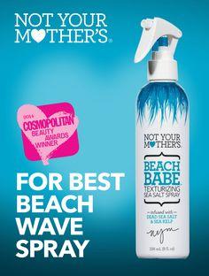 Not Your Mother's Beach Babe Texturizing Sea Salt Spray won the Cosmopolitan Beauty Award for Best Beach Wave Spray.