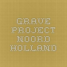 Grave project Noord Holland