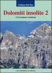 Ed. 2010 - Dolomiti insolite 2 di Giuliano Dal Mas  #montagna #mountain #libro #book