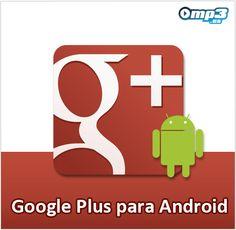 Google Plus para Android - Accede a la red social de Google desde cualquier lugar del mundo por medio de tu dispositivo móvil con Android.  Sólo debes descargar esta app y hacer esto realidad en un minuto:  http://descargar.mp3.es/lv/group/view/kl229836/Google_Plus.htm?utm_source=pinterest_medium=socialmedia_campaign=socialmedia