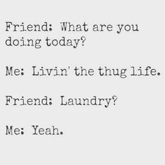 Me too. - Lol! Sometimes you just need a laundry day. I need to do more tomorrow.