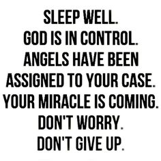 Sleep well, god has his angels around me no need to worry Faith Quotes, Bible Quotes, Me Quotes, Jesus Quotes, Qoutes, Quotes About God, Quotes To Live By, Great Quotes, Inspirational Quotes