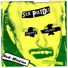 Pretty Vacant by the Sex Pistols, more visually ground-breaking cover art by Jamie Reid