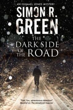 The Dark Side of the Road by Simon R. Green. Ishmael Jones is someone who can't afford to be noticed, someone who lives under the radar, who drives on the dark side of the road. He's employed to search out secrets, investigate mysteries and shine a light in dark places.