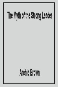 The myth of the Strong Leader: This book was chosen as the book of the year by Bill Gates in Archie Brown disapproves the modern leaders English Novels, Bill Gates, Archie, Summary, The Book, Cards Against Humanity, Strong, Brown, Modern