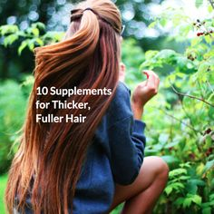 10 supplements for thicker, fuller hair