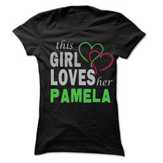 awesome This girl loves her PAMELA - Awesome Name Shirt ! 2015