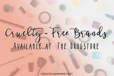 When it comes to shopping, it's often assumed that it's difficult to find cruelty-free drugstore brands. This guide from Logical Harmony makes things easy!