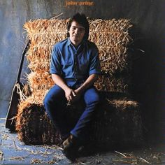 """John Prine"" (1971, Atlantic). His first LP."