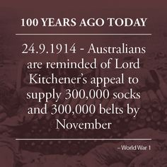 Australian women are reminded by the Red Cross to continue making socks and belts for the troops following a request by the Queen to the women of the Empire to help fill an appeal from Lord Kitchener for the supply of 300,000 socks and 300,000 knitted or woven belts by November.