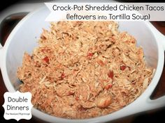 Double Dinner: Crock-Pot Shredded Chicken Tacos (Leftovers Into Tortilla Soup)