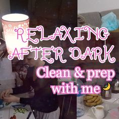 a MOTIVATIONAL AFTER DARK CLEANING VIDEO WITH YOU! I hope it motivates you to get things done the night before a busy day ahead.