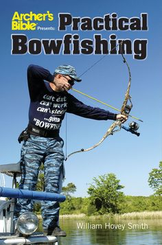 "Practical Bowfishing is a comprehensive book that covers all aspects of bowfishing. Practical Bowfishing: The E-Book has all of the original content, a new chapter ""Bowfishing across North America"" and updated supplier information."