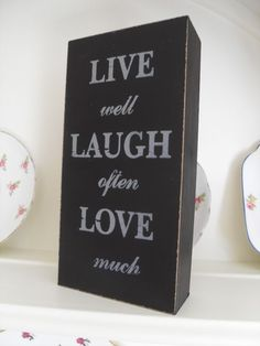 LIVE WELL LAUGH OFTEN LOVE MUCH BLACK WOODEN BLOCK SIGN CHIC N SHABBY PLAQUE