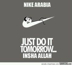 Nike Arabia: Just do it . (via Riyadh Tips on FB) Arabic Memes, Arabic Funny, Funniest Pictures Ever, Funny Pictures, Funny Pics, Funny Quotes, Funny Memes, Jokes, Hilarious
