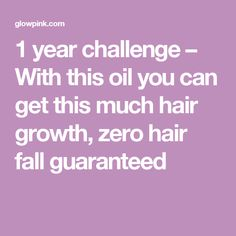 1 year challenge – With this oil you can get this much hair growth, zero hair fall guaranteed
