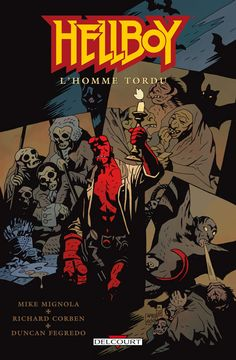 Hellboy tome 11 ; l'homme tordu : Mike Mignola, Richard Corben, Duncan Fegredo - comics