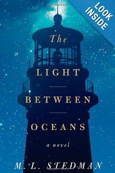The Light Between Oceans: A Novel: M.L. Stedman:  A beautifully written book.  A first novel.  One of the best  books I've read in a long time.