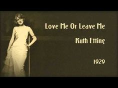 ▶ Ruth Etting - Love Me Or Leave Me (1929) - YouTube