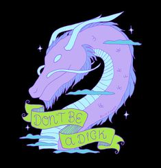 DON'T BE A DICK  Sassy dragon illustration by lizjowen #sassyquote #dragon