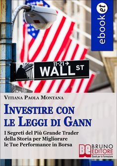I Segreti del Più Grande #Trader della Storia per Migliorare le Tue Performance in #Borsa. #ebook http://www.autostima.net/raccomanda/investire-con-le-leggi-di-gann-vitiana-paola-montana/