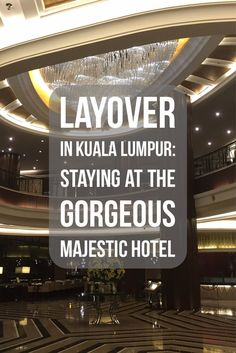 A Layover in Kuala Lumpur: Staying at the Gorgeous Majestic Hotel #travel #luxurytravel #traveltips via @LiveLearnVentur