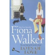 Lots of Love - Fiona Walker    One of my favourite 'chick-lit' authors.  Her books are easy to read, easy to follow and have a great deal of heart.  Great to pick up one of her books from time to time.