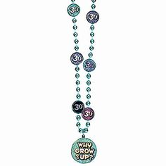 This 30th Birthday Party Beaded Necklace features a large medallion at the end of an aqua blue beaded necklace that says WHY GROW UP? and has round number 30 disks on it also.