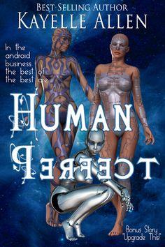 Human Perfect by Kayelle Allen In the android business, the best of the best are Human Perfect. #tcefreP https://kayelleallen.com/human-perfect/ via @kayelleallen #SciFi