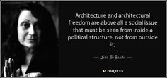 QUOTES BY LINA BO BARDI | A-Z Quotes