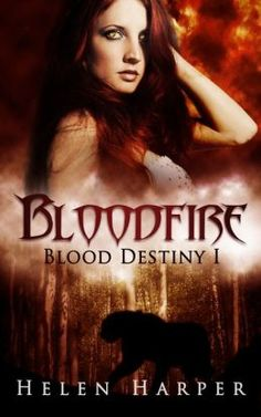 Bloodfire (Blood Destiny 1) by Helen Harper | Paranormal Dimensions