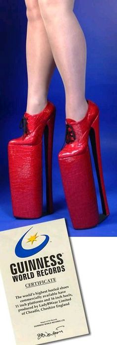 With 16 inch heels and 11 inch platforms, produced by LadyBWear Limited, these are officially the world's tallest heels and hold a spot in the Guinness Book of World Records. 16 inches is mad I tell you! Mad!  On a side note, if there was a spot for the ugliest shoes in the list, I bet these would be in the top five.