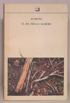 """Acheng """"Il Re degli alberi"""" Theoria"""