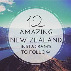 12 Inspiring New Zealand Instagram Accounts to follow - these are some of the top kiwi Instagram accounts - sure to give you a serious case of Wanderlust!