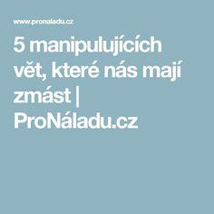5 manipulujících vět, které nás mají zmást | ProNáladu.cz Nasa, Psychology