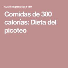 Comidas de 300 calorías: Dieta del picoteo