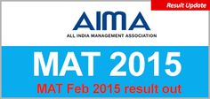 MAT Feb 2015 result out: cut offs in top B schools; Utilize your scores http://www.mbauniverse.com/article/id/8388/MAT-Feb-2015-result  MAT 2015 Feb are now made available by AIMA on its site for the Management Aptitude Exam held in the first week of Feb 2015.