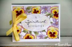Alice Cantrell---I have used this one for years! I couldn't figure out how to pin it from her blog. Thanks, Alice Cantrell! MY FAVORITE Spiritual Bouquet!