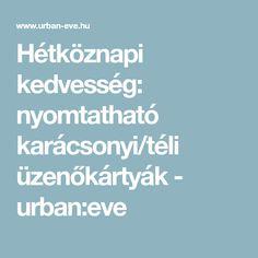 Hétköznapi kedvesség: nyomtatható karácsonyi/téli üzenőkártyák - urban:eve Urban