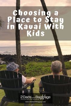 Choosing a Place to Stay in Kauai With Kids - 2 Dads with Baggage