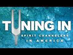Tuning In - Spirit Channelers In America (Full Length)
