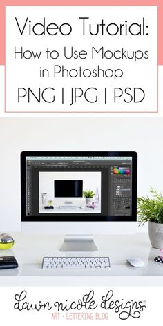 How to Use Graphic Design Mockups in Photoshop: A Video Tutorial   dawnnicoledesigns.com