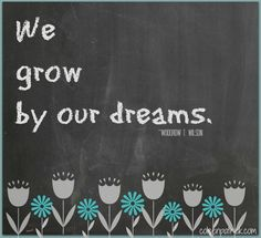 we grow by our dreams #quote