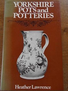 Vtg 1st Ed YORKSHIRE POTS & POTTERIES Leeds Don Rothwell Hunslet Hall Pottery