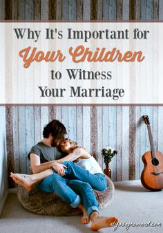 Why It's Important for Your Children to Witness Your Marriage | alyssajhoward.com Covenant Marriage, Godly Marriage, Marriage Relationship, Relationship Problems, Marriage Advice, Christian Couples, Christian Wife, Christian Marriage, Christian Parenting
