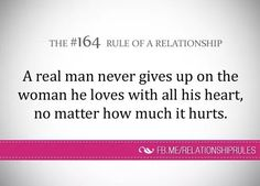 A real man never gives up on the woman he loves with all his heart, no matter how much it hurts. Insirational Quotes, Best Quotes, Love Quotes, Awesome Quotes, Actions Speak Louder Than Words, Relationship Rules, Relationships, Really Love You, Real Man