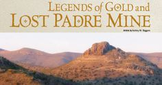 Legends of Gold and the Last Padre Mine!