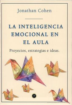 La inteligencia emocional en el aula: proyectos, estrategias e ideas - Google Libros Learning Spanish, Kids Learning, Teaching Tools, Teaching Resources, Jonathan Cohen, Wall Stencil Patterns, Emotional Development, Mural Wall Art, Emotional Intelligence