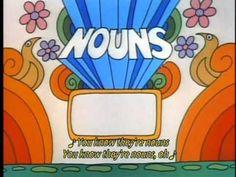 Grammar rock noun song!!Another childhood memory!!!
