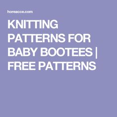 KNITTING PATTERNS FOR BABY BOOTEES | FREE PATTERNS